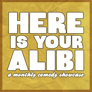 here is your alibi